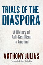 A New Book by Anthony Julius – Trials of the Diaspora
