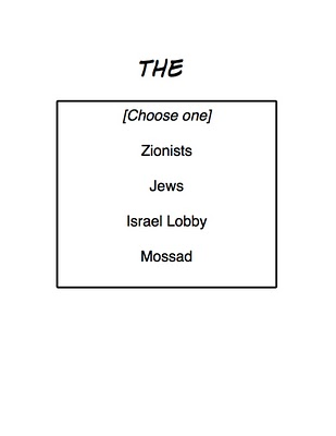 Zionist-Conspiracy-O-Matic (TM). (Designed especially for CiF's Jonathan Steele)