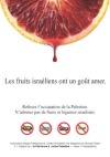"OxFam's Israeli Boycott Poster:  ""The Fruits of Israel Taste Bitter  Refuse the Occupation of Palestine:  Don't Buy Israeli Fruits or Vegetables"""