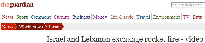 Guardian headline and report on Lebanese terrorist rocket fire into Israel blurs causation