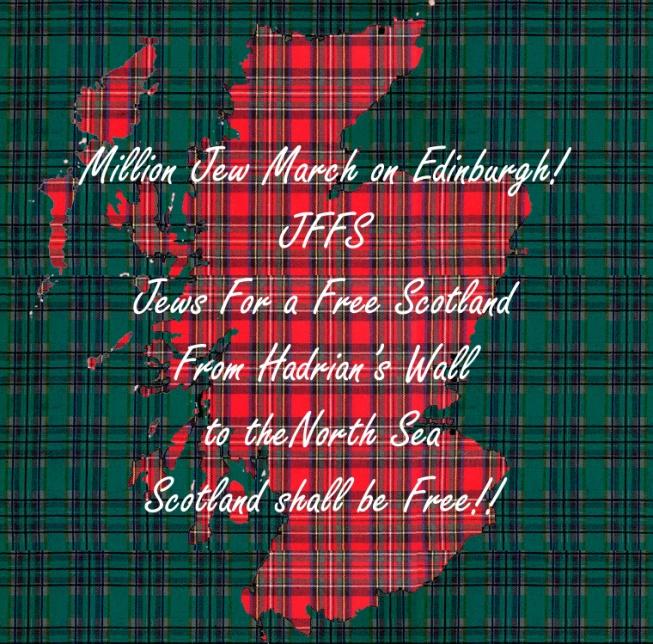 JFFS (Jews For a Free Scotland) Supports A Million Jew March on Edinburgh