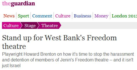 "The Guardian's theatrical production of, Howard Brenton's ""Israel targets Palestinian thespians"""