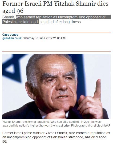 Guardian obit on Yitzhak Shamir reduces sum of former PM's moral life to Palestinian litmus test