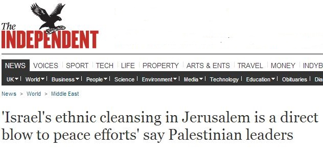 Indy legitimises ludicrous charge that Israel is 'ethnically cleansing' Jerusalem