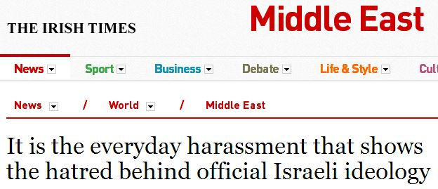 "Irish Times op-ed decries ""Israeli ideology"" of ""hatred"", predicts state's demise"