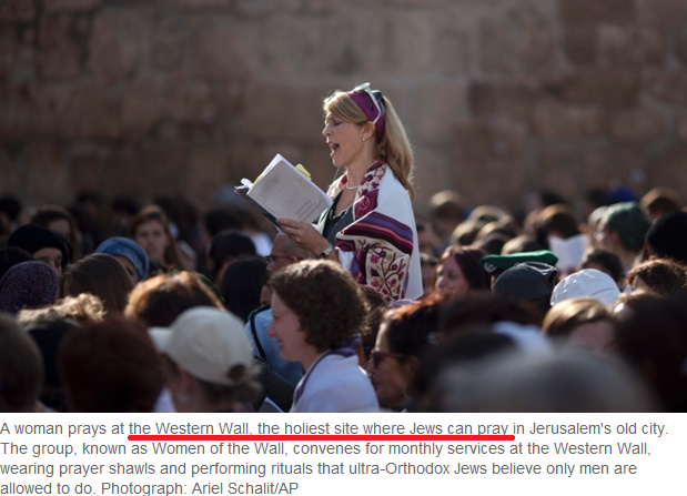 Guardian 'inadvertently' acknowledges that the Western Wall is NOT Judaism's holiest site