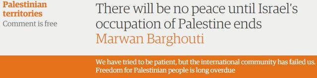 Guardian celebrates Marwan Barghouti, and obfuscates his support for 'armed resistance'