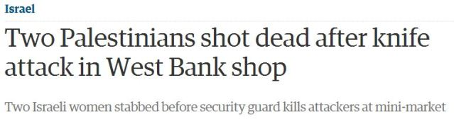 Guardian headline on terror attack focuses on death of Palestinian perpetrator
