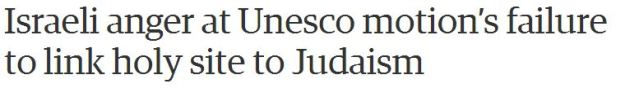 Guardian revises misleading headline on UNESCO Temple Mount resolution