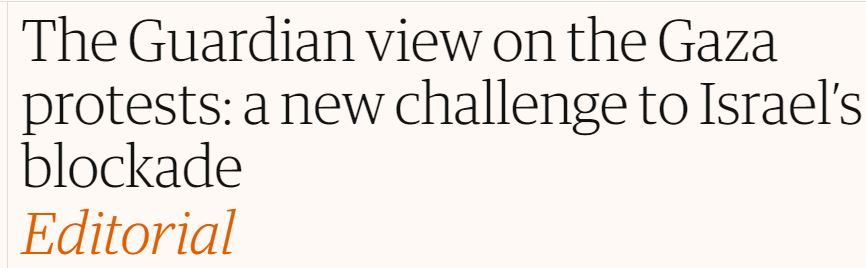 'The Guardian View' on the Gaza protests: one of their worst editorials on Israel ever